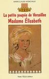 Marie-Claude Monchaux - Madame Elisabeth - La petite poupée de Versailles.