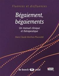 Marie-Claude Monfrais-Pfauwadel - Bégaiement, bégaiements - Un manuel clinique et thérapeutique.