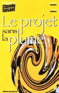 Marie-Claude Mouillet et Dominique Barberet - Le projet sans la plume.