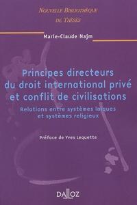 Principes directeurs du droit international privé et conflit de civilisations- Relations entre systèmes laïque et systèmes religieux - Marie-Claude Najm |