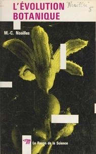 Marie-Claude Noailles et Simone Cayet - L'évolution botanique.
