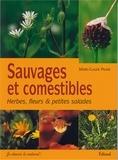 Marie-Claude Paume - Sauvages et comestibles - Herbes, fleurs & petites salades.