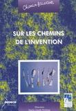 Marie-Claude Penloup et Bernadette Cassany - Sur les chemins de l'invention.