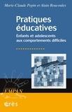 Marie-Claude Pepin et Alain Roucoules - Pratiques éducatives - Enfants et adolescents aux comportements difficiles.