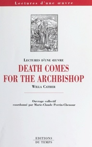 "Marie-Claude Perrin-Chenour et  Collectif - ""Death comes for the Archbishop"" de Willa Cather."
