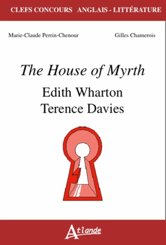 Marie-Claude Perrin-Chenour et Gilles Chamerois - Edith Wharton, Terence Davies, The House of Mirth.