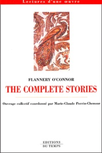Marie-Claude Perrin-Chenour - The complete stories, Flannery O'Connor.