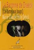 """Marie-Claude Pette-Debril - La Baronne de Draëck dite """"La Dame aux loups""""."""