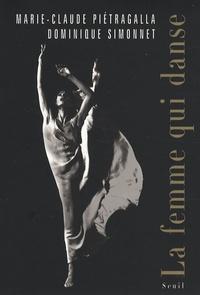 Marie-Claude Pietragalla et Dominique Simonnet - La femme qui danse.