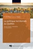 Marie-Claude Prémont et Marc-Urbain Proulx - La politique territoriale au Québec - 50 ans d'audace, d'hésitations et d'impuissance.