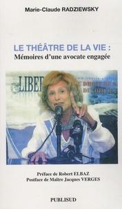 Marie-Claude Radziewsky - Le théâtre de la vie - Mémoires d'une avocate engagée.