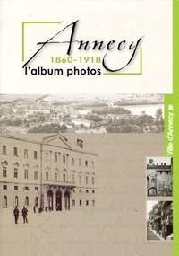 Marie-Claude Rayssac - Annecy 1860-1918 - L'album photos.