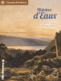 Marie-Claude Rayssac - Histoires d'eaux - Le lac d'Annecy, de l'indifférence à la sauvegarde.