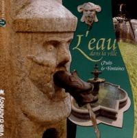Marie-Claude Rayssac - L'eau dans la ville - Puits & fontaines.