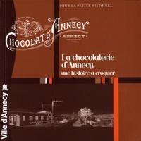Marie-Claude Rayssac et Pierre Lanternier - La chocolaterie d'Annecy - Une histoire à croquer.