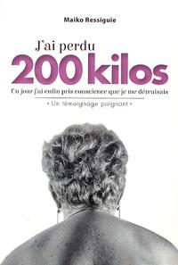J'ai perdu 200 kilos - Marie-Claude Ressiguie |