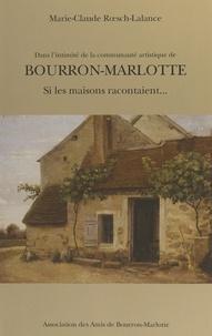 Marie-Claude Rœsch-Lalance et Nicolas Quénu - Bourron-Marlotte : si les maisons racontaient....