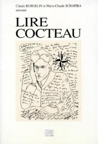 Marie-Claude Schapira et Claude Burgelin - Lire Cocteau - Textes réunis.