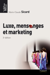Marie-Claude Sicard - Luxe, mensonges & marketing.