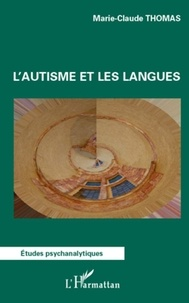 Marie-Claude Thomas - L'autisme et les langues.