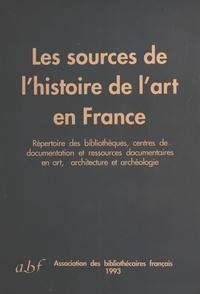 Marie Claude Thompson - Les Sources de l'histoire de l'art en France - Répertoire des bibliothèques, centres de documentation et ressources documentaires en art, architecture et archéologie.