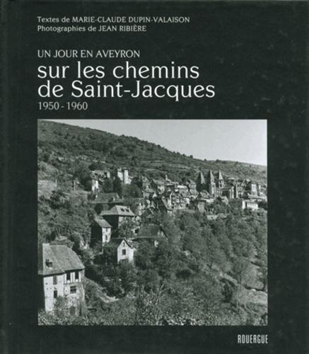 Un jour en Aveyron. Sur les chemins de Saint Jacques, 1950-1960