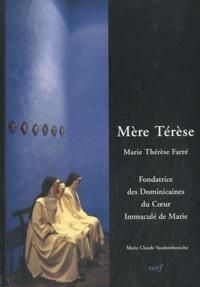 Mère Térèse - Marie-Thérèse Farré (1830-1894), Fondatrice de la Congrégation des Dominicaines garde-malades du Coeur Immaculé de Marie.pdf