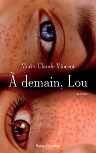 Marie-Claude Vincent - A demain, Lou.