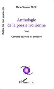 Anthologie de la poésie ivoirienne - Tome 2, Connaître les poètes des années 80.pdf