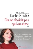 Marie-Clémence Bordet-Nicaise - On ne choisit pas qui on aime.