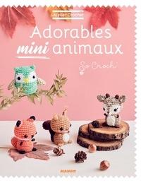 Marie Clesse et Claire Payen - Adorables mini animaux.