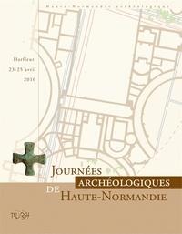 Marie-Clotilde Lequoy - Journées archéologiques de Haute-Normandie - Harfleur, 23-25 avril 2010.