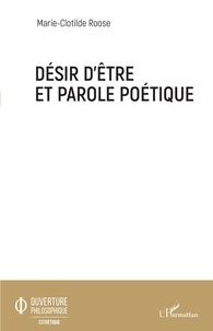 Téléchargement de manuels open source Désir d'être et parole poétique par Marie-Clotilde Roose PDF 9782140143793 (French Edition)
