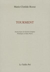 Marie-Clotilde Roose - Tourment - Poèmes (1994-2004).