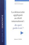 Marie-Clotilde Runavot - La démocratie appliquée au droit international : de quoi parle-t-on ?.