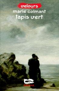 Marie Colmant - Tapis vert.