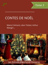 Marie Colmont et Arthur Mangin - Contes de Noël (Tome 3).