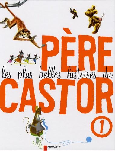 Marie Colmont et Natha Caputo - Les plus belles histoires du Père Castor Tome 1 : .