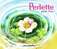 Marie Colmont et Gerda Muller - Perlette, goutte d'eau.