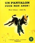 Marie Colmont et André Pec - Un pantalon pour mon ânon.