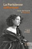 Marie Colombier - La Parisienne sulfureuse - Sarah Bernhardt à New York.