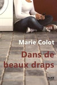 Marie Colot - Dans de beaux draps.
