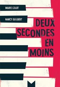 Marie Colot et Nancy Guilbert - Deux secondes en moins.