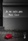 Marie Colot - Je ne sais pas.
