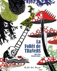 Marie Colot et Françoise Rogier - La forêt de travers.