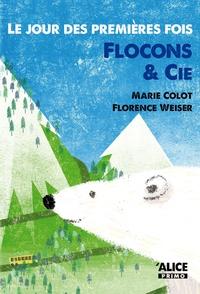 Marie Colot - Le jour des premières fois  : flocon & cie.