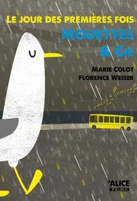 Marie Colot et Florence Weiser - Le jour des premières fois Tome 1 : Mouettes & Cie.