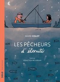 Marie Colot - Les pêcheurs d'éternité.