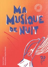 Marie Colot et Pauline Morel - Ma musique de nuit / La danse des signes.