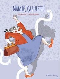 Marie Colot et Françoise Rogier - Mamie, ça suffit !.